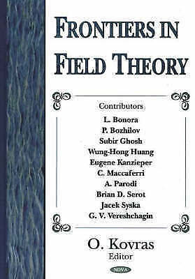 Frontiers in Field Theory by O. Kovras (Hardback, 2005)