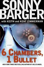 6 Chambers, 1 Bullet: A Novel (Patch Kinkade) Sonny Barger Hardcover