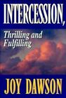 Intercession, Thrilling and Fulfilling by Joy Dawson (Paperback, 2001)