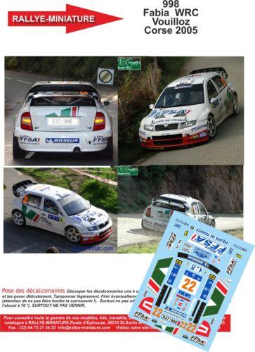 DECALS 1//32 REF 998 SKODA FABIA WRC VOUILLOZ TOUR DE CORSE 2005 RALLYE RALLY