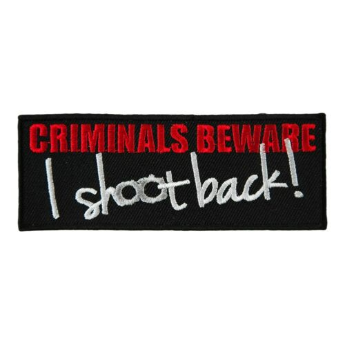 Criminals Beware I Shoot Back Patch Gun Owner Patches