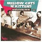 Various Artists - Further Mellow Cats 'n' Kittens (Hot R&B and Cool Blues 1946-1951, 2011)
