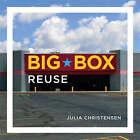 Big Box Reuse by Julia Christensen (Hardback, 2008)