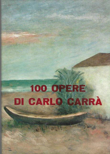 100 Opere di Carlo Carrà.