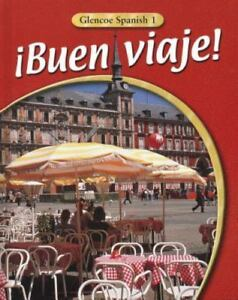 Glencoe Spanish: ¡Buen Viaje! by Glencoe McGraw-Hill Staff (2002,  Hardcover, Student Edition of Textbook)