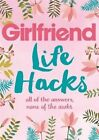 Life Hacks: All of the Answers, None of the Awks by Girlfriend Magazine (Paperback, 2016)