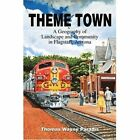 Theme Town a Geography of Landscape and Community in Flagstaff Arizona Paperback – 26 Feb 2003