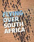 Flying Over South Africa by Karel Tomei (Hardback, 2011)
