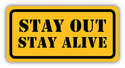 "Stay Out Stay Alive Warning Sign Car Bumper Sticker Decal 6"" x 3"""