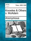 Knowles & Others V. McAdam by Anonymous (Paperback / softback, 2012)