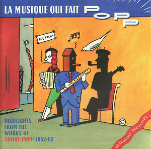 METROPOLE-ORCHESTRA-La-Musique-Qui-Fait-Popp-CD-HIGHLIGHTS-WORKS-ANDRE-POPP