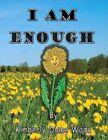 I Am Enough by Kimberly Wada (Hardback, 2015)