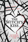 The Witch's Kiss (The Witch's Kiss, Book 1) by Elizabeth Corr, Katharine Corr (Paperback, 2016)
