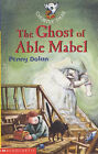 The Ghost of Able Mabel by Penny Dolan (Paperback, 2003)