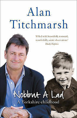 Nobbut a Lad: A Yorkshire childhood by Alan Titchmarsh (Paperback, 2007)