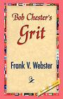 Bob Chester's Grit by Frank V Webster (Paperback / softback, 2007)