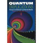 Quantum Implications: Essays in Honour of David Bohm by Taylor & Francis Ltd (Paperback, 1991)