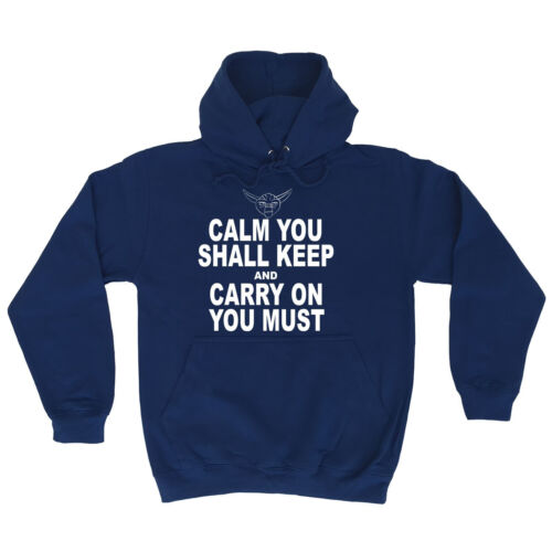 Calm You Shall Keep Carry On You Must HOODIE Geek Sci Fi Funny birthday gift