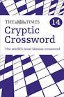 The Times Cryptic Crossword Book 14: 80 of the World's Most Famous Crossword Puzzles by The Times Mind Games (Paperback, 2010)