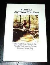 Florida Any Way You Can by Sheridan pb 2011 Thru Hike Trail Cross Canoe Trip