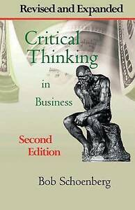 Critical-Thinking-in-Business-Revised-Expanded-Second-Editio-by-Schoenberg-Bob