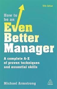 Comment être Un Même Mieux Manager: A Complete A-z Des Techniques Éprouvées Et Essent-afficher Le Titre D'origine