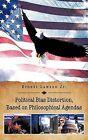 Political Bias Distortion, Based on Philosophical Agendas by Ernest Jr Lawson (Hardback, 2012)