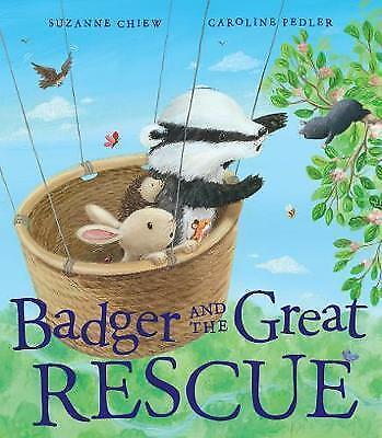 Badger and the Great Rescue, Paperback by Chiew, Suzanne; Pedler, Caroline (I...