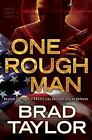 A Pike Logan Thriller: One Rough Man Bk. 1 by Brad Taylor (2011, Hardcover)