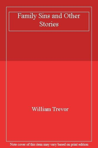 Family Sins and Other Stories By William Trevor. 9780140132304