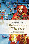Shakespeare's Theater: A Sourcebook by John Wiley and Sons Ltd (Paperback, 2003)