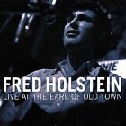 Live At the Earl of Old Town by Fred Holstein (CD, Jan-2008, CD Baby (distributor))