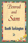 Penrod and Sam by Deceased Booth Tarkington (Hardback, 2007)