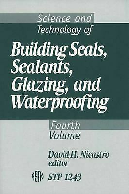 Science and Technology of Building Seals, Sealants, Glazing, and Waterproofing