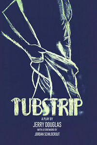 Tubstrip: A Play by Jerry Douglas, NEW paperback - Gay Comedy Casey Donovan