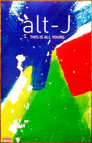 ALT-J This Is All Yours Ltd Ed RARE New Poster Relaxer FREE Indie Rock Poster