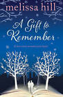 A Gift to Remember by Melissa Hill (Hardback, 2013)
