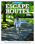 Escape Routes: A Hand-picked Selection of Stunning Cycle Rides Around England by Matt Carroll (Paperback, 2011)
