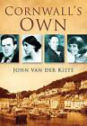 Cornwall's Own by John Van der Kiste (Paperback, 2008)