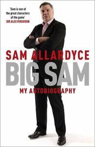 Big-Sam-My-Autobiography-by-Sam-Allardyce-Book-The-Cheap-Fast-Free-Post