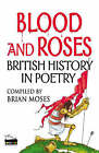 Blood and Roses: Poems About British History by Hachette Children's Group (Paperback, 2005)