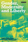 Gender, Modernity and Liberty: Middle Eastern and Western Women's Writings, a Critical Sourcebook by Reina Lewis, Nancy Micklewright (Hardback, 2006)