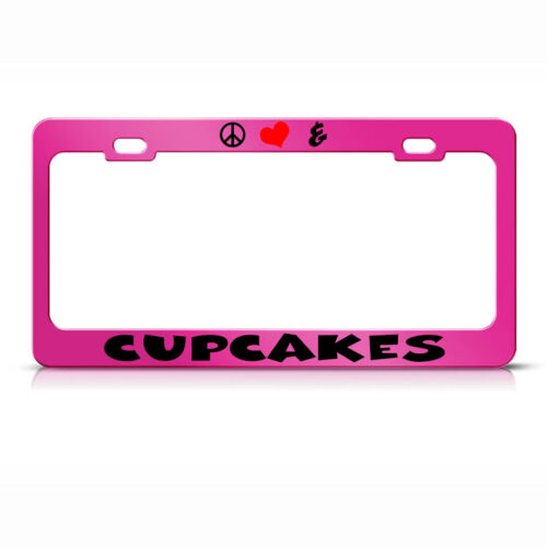Peace Love And Cupcakes Metal Hot Pink License Plate Frame Tag Holder