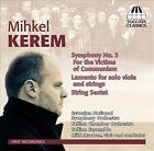 Mihkel Kerem: Symphony No. 3; Lamento; String Sextet (CD, May-2013, Toccata Classics)