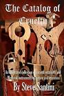 The Catalog of Cruelty: An Illustrated Collection of Ancient Restraints and Medieval Instruments of Torture and Execution by Steve Santini (Paperback / softback, 2011)