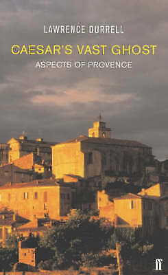 1 of 1 - Caesar's Vast Ghost: Aspects of Provence, Good Condition Book, Durrell, Lawrence
