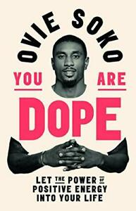 You-Are-Dope-Let-the-power-of-positive-energy-into-your-life-by-Soko-New