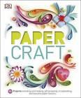 Paper Craft by DK (Hardback, 2015)