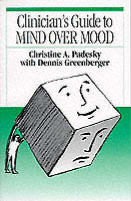 Clinician's Guide to Mind Over Mood by Padesky & Greenberger