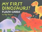 My First Dinosaurs Flash Cards by Bob Barner 9781452129433 (cards 2015)
